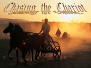 Chasing  the  Chariot