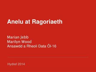 Anelu at Ragoriaeth Marian  Jebb Marilyn Wood Ansawdd  a  Rheoli  Data Ôl-16