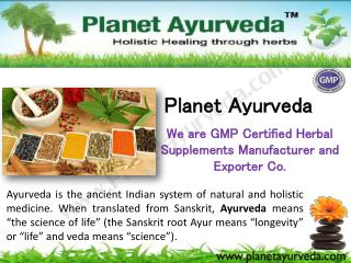We are GMP Certified Herbal Supplements Manufacturer and Exporter Co.