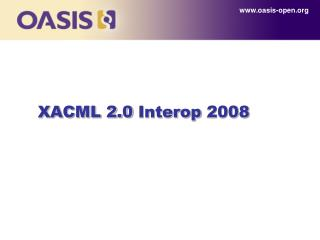 XACML 2.0  Interop  2008