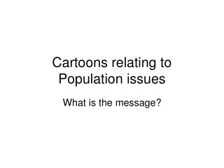 Cartoons relating to Population issues