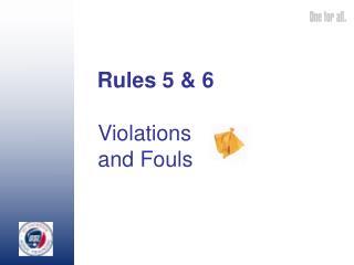 Rules 5 & 6