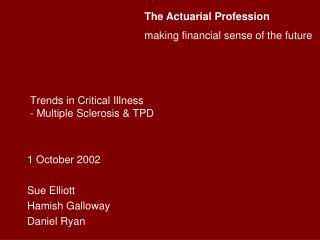 Trends in Critical Illness  - Multiple Sclerosis & TPD