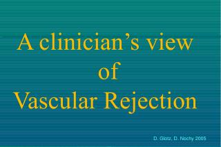 A clinician's view  of Vascular Rejection
