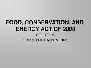 P.L. 110-234 Effective Date: May 22, 2008