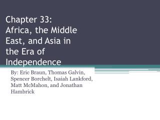 Chapter 33: Africa, the Middle East, and Asia in the Era of Independence