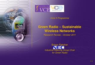 Core 5 Programme Green Radio  –  Sustainable Wireless Networks Research Review - October  2011