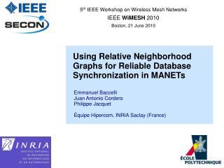 5 th  IEEE Workshop on Wireless Mesh Networks IEEE  WiMESH  2010 Boston, 21 June 2010