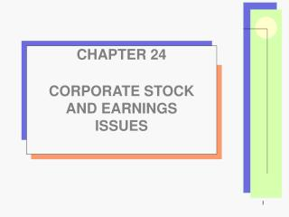 CHAPTER 24 CORPORATE STOCK AND EARNINGS ISSUES
