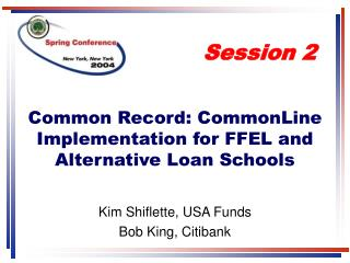 Common Record: CommonLine Implementation for FFEL and Alternative Loan Schools