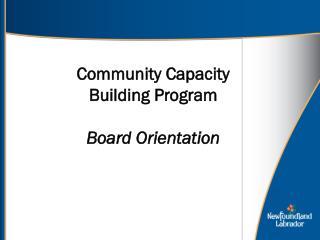 Community Capacity Building Program Board Orientation