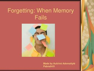Forgetting: When Memory Fails