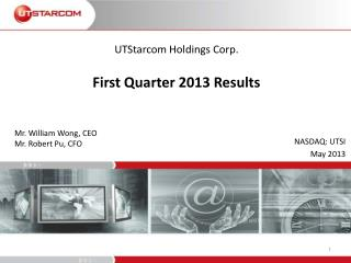 UTStarcom Holdings Corp. First Quarter 2013  Results