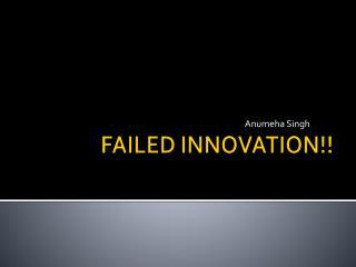 FAILED INNOVATION!!