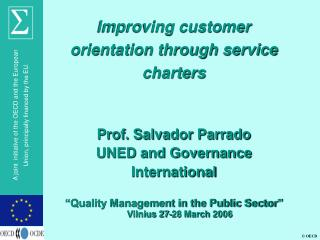 Improving customer orientation through service charters Prof. Salvador Parrado