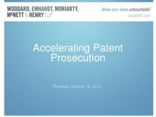 Accelerating Patent Prosecution