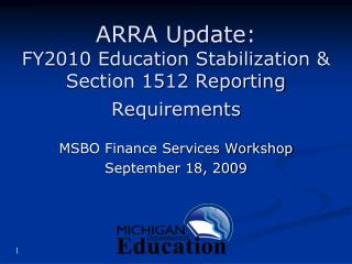 ARRA Update: FY2010 Education Stabilization & Section 1512 Reporting Requirements
