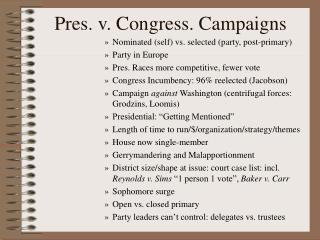 Pres. v. Congress. Campaigns