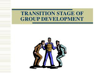 TRANSITION STAGE OF GROUP DEVELOPMENT