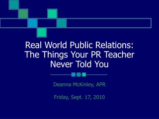 Real World Public Relations: The Things Your PR Teacher Never Told You