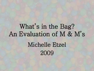 What's in the Bag? An Evaluation of M & M's