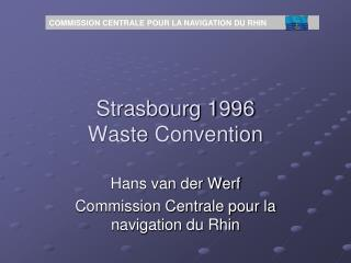 Strasbourg 1996  Waste  Convention