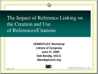 The Impact of Reference Linking on the Creation and Use  of References/Citations