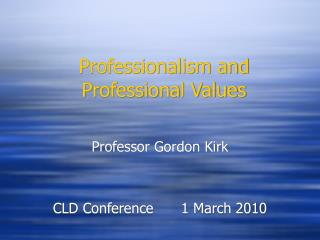 Professionalism and Professional Values