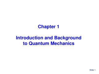 Chapter 1 Introduction and Background to Quantum Mechanics