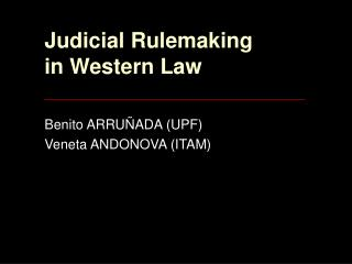 Judicial Rulemaking  in Western Law