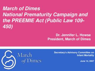March of Dimes  National Prematurity Campaign  and the PREEMIE Act (Public Law 109-450)