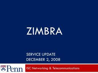 Zimbra Service Update December 2, 2008