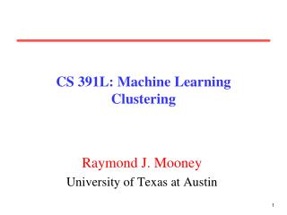 CS 391L: Machine Learning Clustering