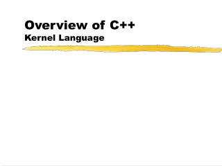 Overview of C++ Kernel Language