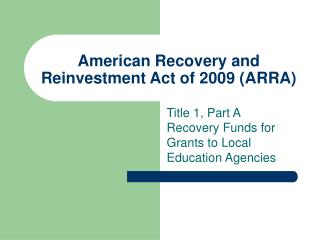 American Recovery and Reinvestment Act of 2009 (ARRA)