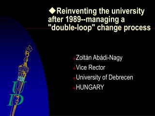 "Reinventing the university after 1989--managing a ""double-loop"" change process"