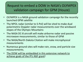 Request  to embed a DOW in  NASA's  OLYMPEX  validation campaign for GPM (Houze)