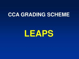 CCA GRADING SCHEME LEAPS
