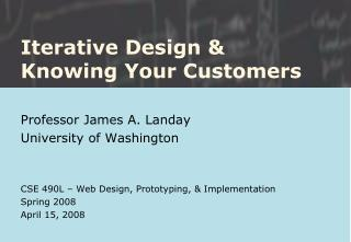 Iterative Design &  Knowing Your Customers