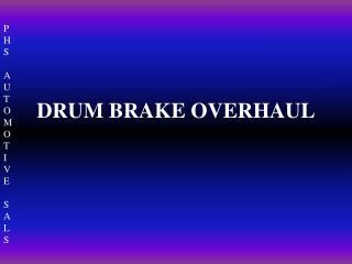 DRUM BRAKE OVERHAUL