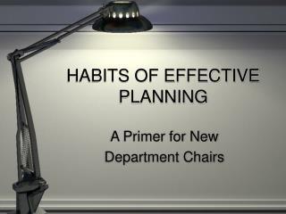 HABITS OF EFFECTIVE PLANNING