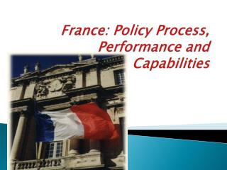 France: Policy Process, Performance and Capabilities