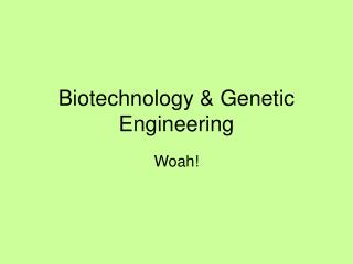 Biotechnology & Genetic Engineering