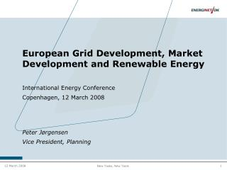 European Grid Development, Market Development and Renewable Energy