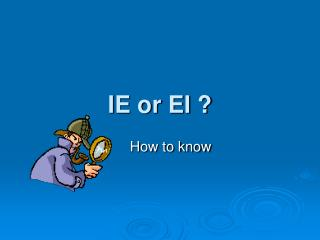 IE or EI ?