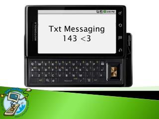 Txt Messaging  143 <3