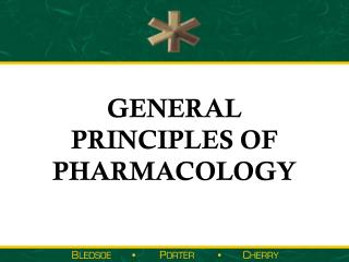 GENERAL PRINCIPLES OF  PHARMACOLOGY