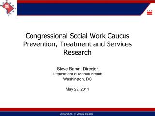 Congressional Social Work Caucus Prevention, Treatment and Services Research