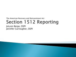 Section 1512 Reporting Overview