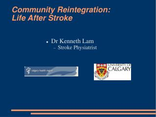 Community Reintegration: Life After Stroke
